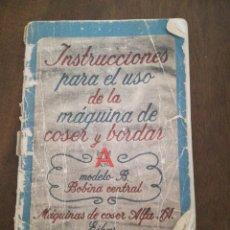Antigüedades: INSTRUCCIONES PARA EL USO DE LA MÁQUINA DE COSER Y BORDAR ALFA, MODELO B. BOBINA CENTRAL. Lote 176844813