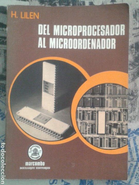 DEL MICROPROCESADOR AL MICROORDENADOR. LILEN. MARCOMBO. 1976. (Antigüedades - Técnicas - Ordenadores hasta 16 bits (anteriores a 1982))
