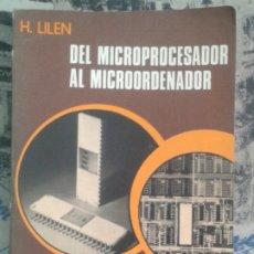 Antigüedades: DEL MICROPROCESADOR AL MICROORDENADOR. LILEN. MARCOMBO. 1976.. Lote 177045337