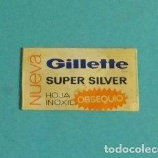 Antigüedades: HOJA DE AFEITAR GILLETTE SUPER SILVER. FABRICADA EN ESPAÑA. OBSEQUIO. Lote 179547497