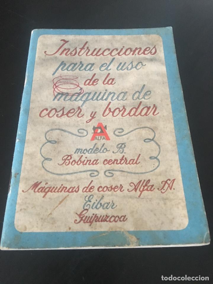 INSTRUCCIONES PARA EL USO DE LA MÁQUINA DE COSER Y BORDAR ALFA (Antigüedades - Técnicas - Máquinas de Coser Antiguas - Alfa)
