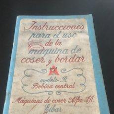 Antigüedades: INSTRUCCIONES PARA EL USO DE LA MÁQUINA DE COSER Y BORDAR ALFA. Lote 181751151