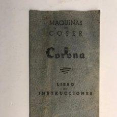 Antigüedades: CORONA. MÁQUINAS DE COSER. LIBRO DE INSTRUCCIONES. LA MÁQUINA ESPAÑOLA DE CALIDAD (H.1950?). Lote 183921435