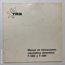 Antigüedades: MANUAL DE INSTRUCCIONES CALCULADORA ELECTRONICA F-1203 Y F-1204 TRQ ELECTRONICA QUEROL S.A.. Lote 189942063