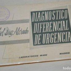 Antigüedades: CURIOSO LIBRO/MANUAL - DIAGNÓSTICO DIFERENCIAL DE URGENCIAS - LABORATORIOS MADE, RAFAEL DÍAZ ALCRUDO. Lote 192816172