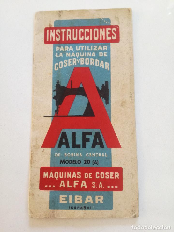 ALFA MODELO 20 (A) // INSTRUCCIONES DE ANTIGUA MAQUINA DE COSER // EIBAR (ESPAÑA) (Antigüedades - Técnicas - Máquinas de Coser Antiguas - Alfa)
