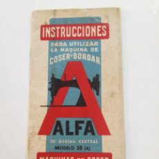 Antigüedades: ALFA MODELO 20 (A) // INSTRUCCIONES DE ANTIGUA MAQUINA DE COSER // EIBAR (ESPAÑA). Lote 192882957