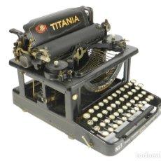 Antigüedades: MAQUINA DE ESCRIBIR TITANIA Nº3 AÑO 1913 TYPEWRITER SCHREIBMASCHINE. Lote 193855620