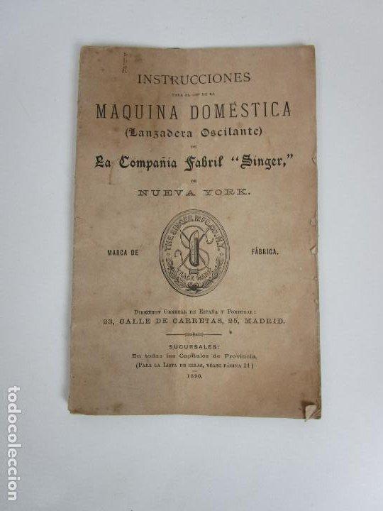 INSTRUCCIONES MAQUINA DOMÉSTICA, PARA USO (LANZADERA OSCILANTE) LA COMPAÑÍA FABRIL SINGER - AÑO 1890 (Antigüedades - Técnicas - Máquinas de Coser Antiguas - Singer)
