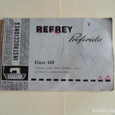 Antiquités: INSTRUCCIONES MÁQUINA DE COSER REFREY PREFERIDA CLASE 400.. Lote 199130665