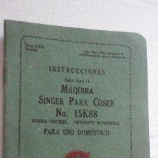 Antigüedades: ANTIGUO MANUAL INSTRUCCIONES.MAQUINA COSER SINGER.BOBINA CENTRAL 15K88. AÑO 1933. Lote 203924491