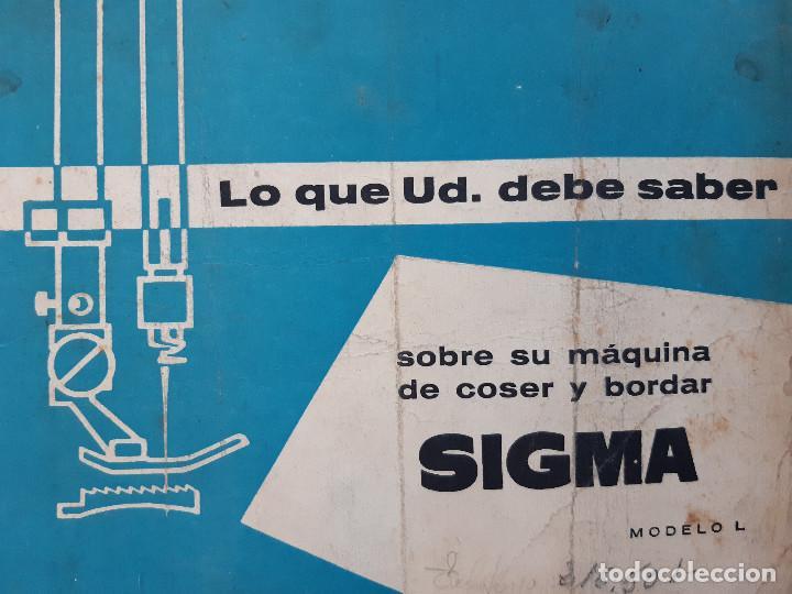 LO QUE UD DEBE SABER SOBRE SU MAQUINA DE COSER Y BORDAR SIGMA MODELO L (Antigüedades - Técnicas - Máquinas de Coser Antiguas - Sigma)