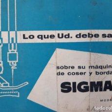 Antigüedades: LO QUE UD DEBE SABER SOBRE SU MAQUINA DE COSER Y BORDAR SIGMA MODELO L. Lote 205078925
