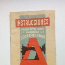 Antigüedades: INSTRUCCIONES PARA UTILIZAR LA MAQUINA DE COSER Y BORDAR ALFA DE BOBINA CENTRAL MODELO A. Lote 205596428