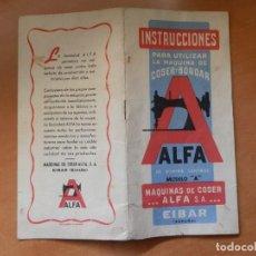 Antigüedades: INSTRUCCIONES PARA UTILIZAR LA MÁQUINA DE COSER Y BORDAR ALFA DE BOBINA CENTRAL MODELO A. EIBAR.. Lote 206802501