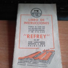 Antigüedades: LIBRO DE INSTRUCCIONES MAQUINA DE COSER REFREY - AÑO 1957 - 30 PAG. - IMPECABLE. Lote 206870142