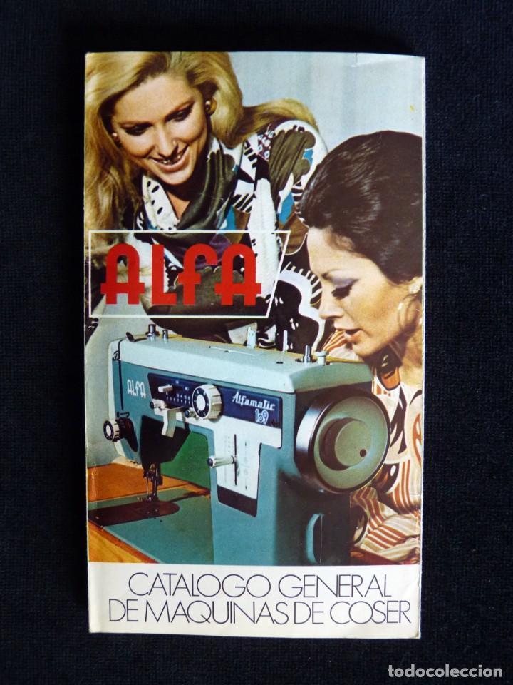 ANTIGUO CATÁLOGO GENERAL DE MAQUINAS DE COSER ALFA. 1973 (Antigüedades - Técnicas - Máquinas de Coser Antiguas - Alfa)