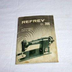 Antigüedades: LIBRO DE INSTRUCCIONES MAQUINA DE COSER REFREY.. Lote 217055607