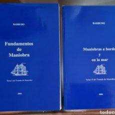 Antigüedades: TRATADO DE MANIOBRA. BARBUDO. TOMO I Y II. FUNDAMENTOS DE MANIOBRA Y MANIOBRAS A BORDO Y EN LA MAR.. Lote 218893025