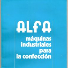 Antigüedades: ALFA- CATALOGO DE MAQUINAS DE COSER.MAS DE 30 MODELOS. 20X 30CMS. . VELL I BELL.. Lote 221811351