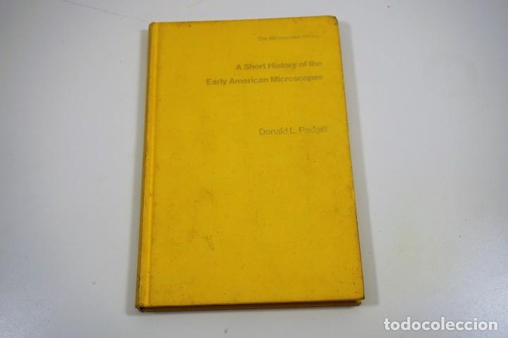Antigüedades: Historia del Microscopio. Libro 'Short History of the Early American Microscopes' 1975 - Foto 16 - 222319091