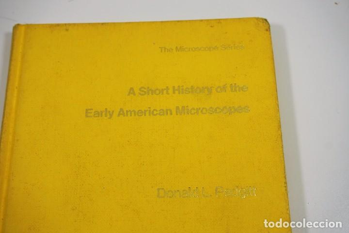 Antigüedades: Historia del Microscopio. Libro 'Short History of the Early American Microscopes' 1975 - Foto 17 - 222319091