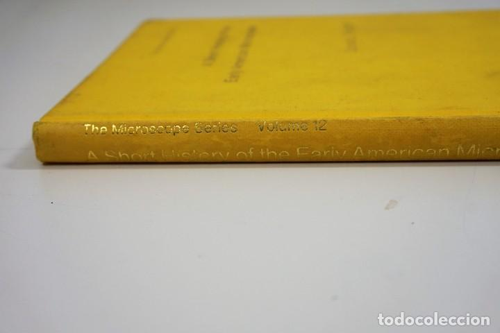 Antigüedades: Historia del Microscopio. Libro 'Short History of the Early American Microscopes' 1975 - Foto 18 - 222319091