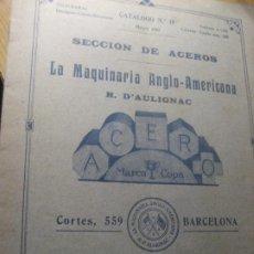Antigüedades: CATALOGO 19 SECCION DE ACEROS . MAQUINARIA ANGLO AMERICANA D'AULIGNAC . 1917. Lote 222390020