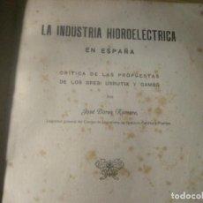 Antigüedades: LA INDUSTRIA HIDROELECTRICA EN ESPAÑA 1919 . JOSE BORES INSPECTOR CUERPO INGENIEROS. Lote 223087470