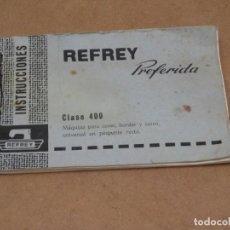 Antigüedades: INSTRUCCIONES MAQUINA DE COSER REFREY PREFERIDACLASE 400. Lote 223677346