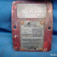 Antigüedades: ANTIGUA PLACA DE CARACTERÍSTICAS DEL COMPRESOR TMG. Lote 224122180