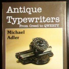 Antigüedades: ANTIQUE TYPEWRITERS. MICHAEL ADLER. LA ''BIBLIA'' DE LAS MÁQUINAS DE ESCRIBIR. EN INGLÉS.. Lote 226657574