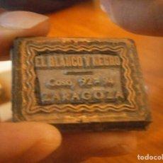 Antigüedades: MOLDE DE ANTIGUA IMPRENTA AÑOS 40/50(UNICO EN TC) EN BLANCO Y NEGRO, ZARAGOZA. Lote 227077310
