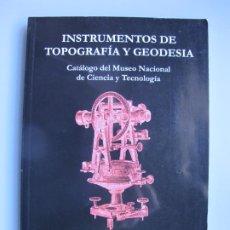 Oggetti Antichi: INSTRUMENTOS DE TOPOGRAFÍA Y GEODESIA. CATÁLOGO DEL MUSEO NACIONAL DE CIENCIA Y TECNOLOGÍA.- 2007. Lote 233018565
