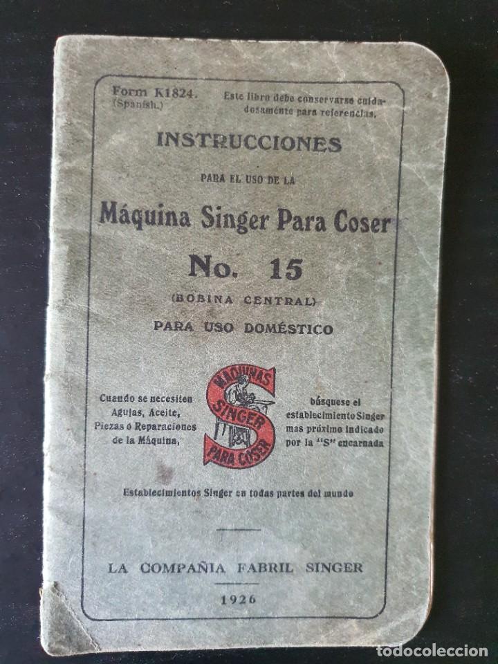 MANUAL INSTRUCCIONES AÑO 1926 MÁQUINA COSER SINGER MODELO Nº 15 (EN CASTELLANO) (Antigüedades - Técnicas - Máquinas de Coser Antiguas - Singer)