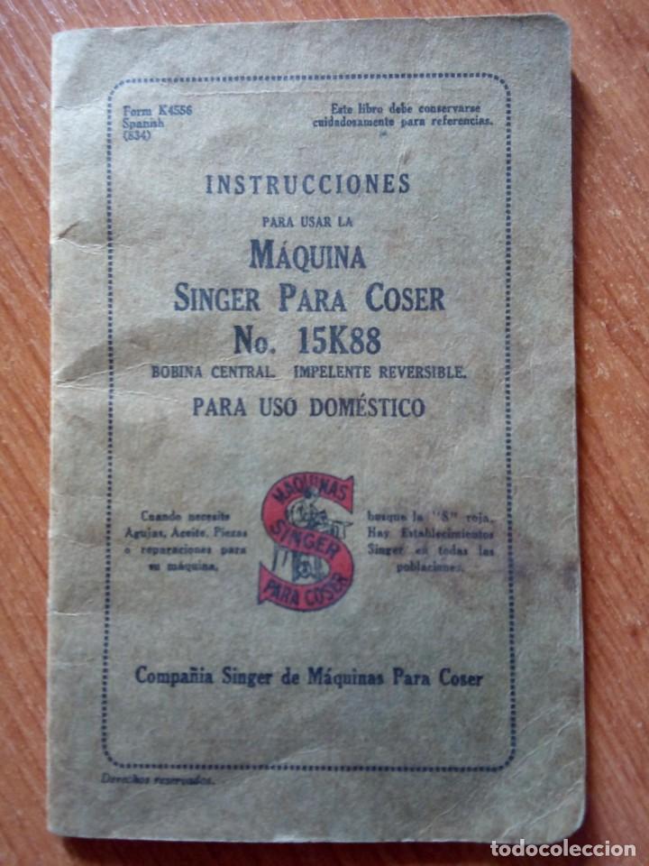 INSTRUCCIONES PARA MAQUINA DE COSER SINGER NUMERO 15K88 / SINGER (Antigüedades - Técnicas - Máquinas de Coser Antiguas - Singer)