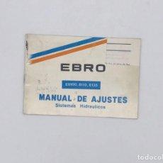 Antigüedades: MANUAL DE AJUSTES EBRO TRACTORES E8100-8110-8135 - SISTEMAS HIDRAULICOS. Lote 238229315