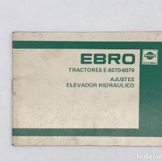 Antigüedades: MANUAL EBRO TRACTORES E-6070 - 6079 - AJUSTES ELEVADOR HIDRAULICO. Lote 238230785