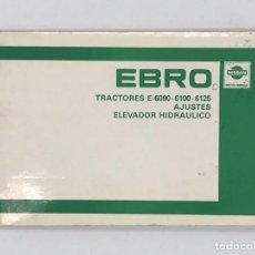 Antigüedades: MANUAL EBRO TRACTOR E-6090- 6100 - 6125 - AJUSTES ELEVADOR HIDRAULICOUAL. Lote 238232730
