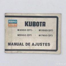Antigüedades: EBRO KUBOTA TRACTORES M4950(DT) - M5950(DT) - M6950(DT) - M7950(DT) MANUAL DE AJUSTES. Lote 238233595