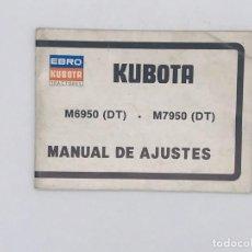 Antigüedades: EBRO KUBOTA TRACTORES M6950 (DT) - M7950(DT) MANUAL DE AJUSTES. Lote 238235300