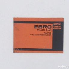 Antigüedades: EBRO KUBOTA TRACTOR E-6067 AJUSTES ELEVADOR HIDRAULICO. Lote 238235905