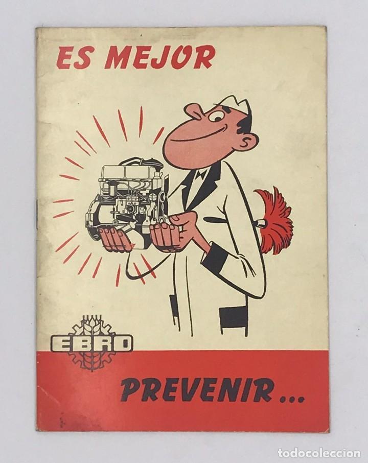 EBRO TRACTORES ES MEJOR PREVENIR - AÑO 1972 (Antigüedades - Técnicas - Herramientas Profesionales - Mecánica)
