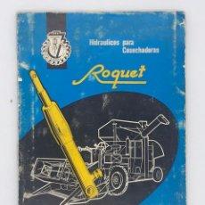 """Antigüedades: ANTIGUO MANUAL DE INTRUCCIONES Y PIEZAS RECAMBIO HIDRAULICOS PARA COSECHADORAS """" ROQUET"""". Lote 238243180"""