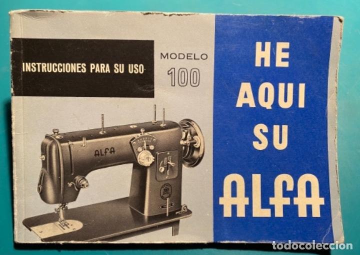 LIBRITO INSTRUCCIONES PARA SU USO DE LA MÁQUINA DE COSER ALFA, MODELO 100 AÑO 1967 (Antigüedades - Técnicas - Máquinas de Coser Antiguas - Refrey)