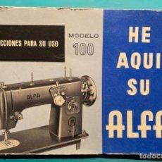 Antigüedades: LIBRITO INSTRUCCIONES PARA SU USO DE LA MÁQUINA DE COSER ALFA, MODELO 100 AÑO 1967. Lote 241953640
