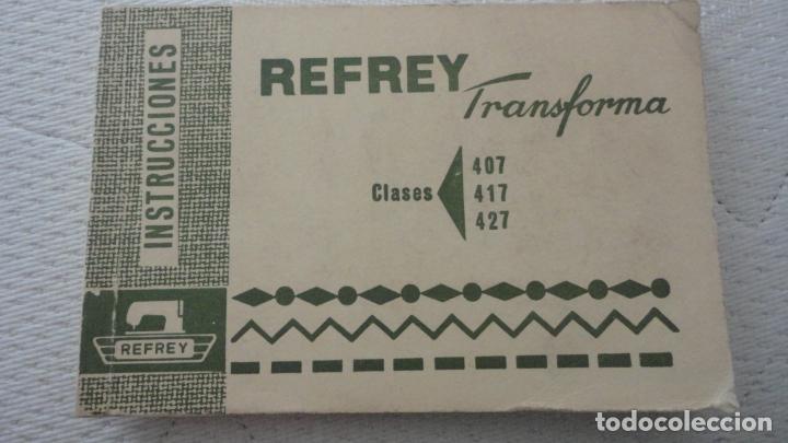 ANTIGUO MANUAL INSTRUCCIONES.MAQUINA COSER REFREY TRANSFORMA 407.417.427.FREIRE S.A VIGO.1969?? (Antigüedades - Técnicas - Máquinas de Coser Antiguas - Complementos)