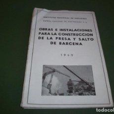 Antigüedades: OBRAS E INSTALACIONES PARA LA CONSTRUCCION DE LA PRESA Y SALTO DE BARCENA 1960 .. Lote 246266720
