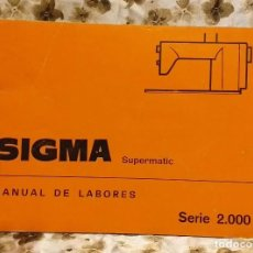 Antigüedades: MANUAL DE LABORES - * SIGMA SUPERMATIC SERIE 2000 * . BUEN ESTADO.. Lote 247963950