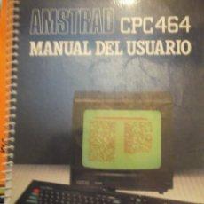 Antigüedades: LIBRO MANUAL DEL USUARIO AMSTRAD CPC464. Lote 249031295